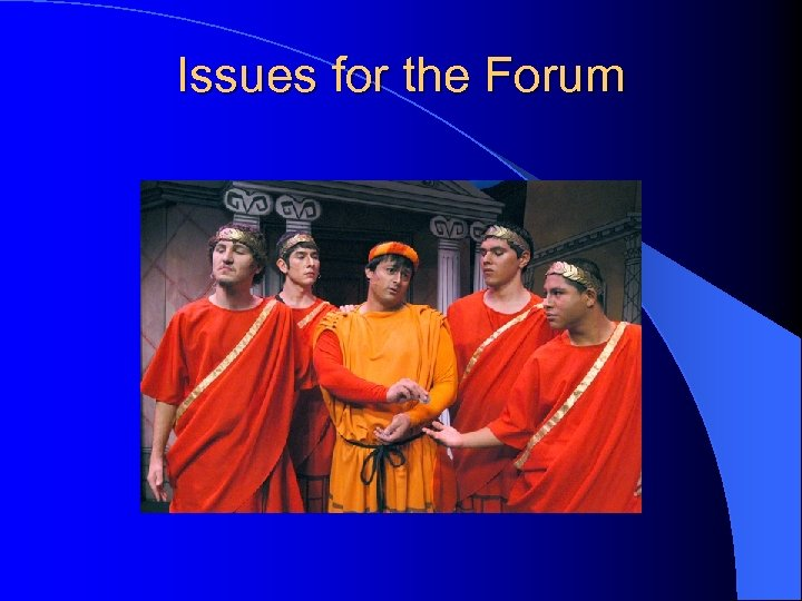 Issues for the Forum