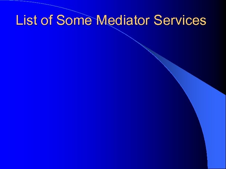 List of Some Mediator Services