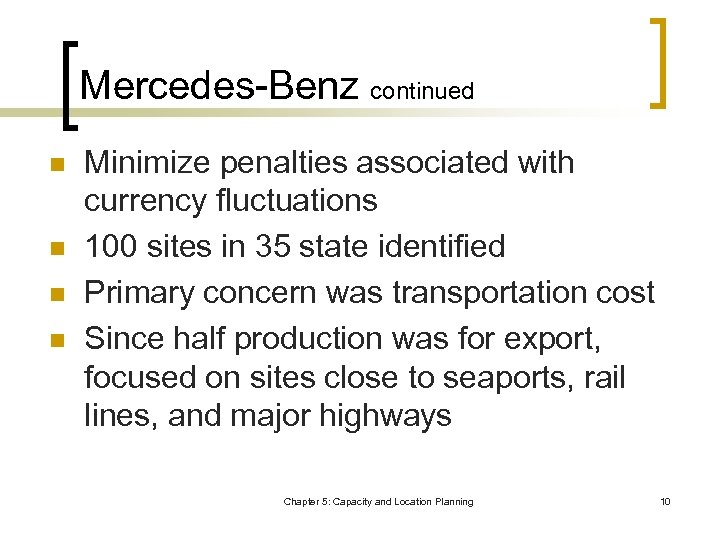 Mercedes-Benz continued n n Minimize penalties associated with currency fluctuations 100 sites in 35