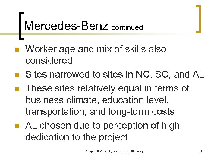 Mercedes-Benz continued n n Worker age and mix of skills also considered Sites narrowed