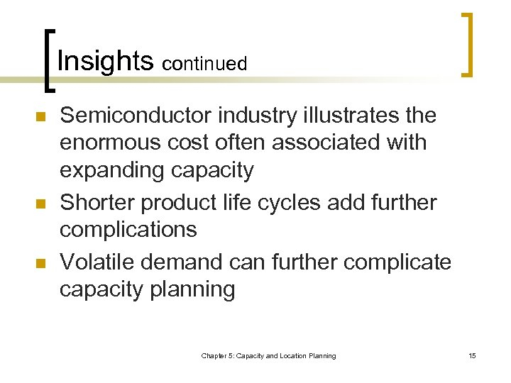 Insights continued n n n Semiconductor industry illustrates the enormous cost often associated with