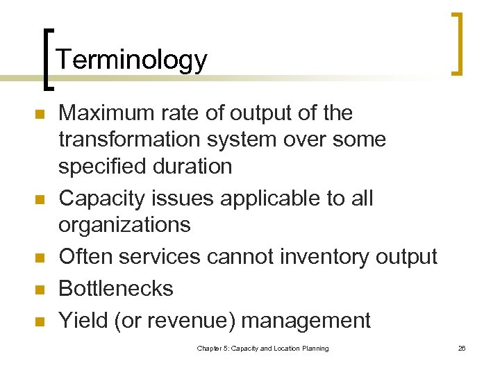 Terminology n n n Maximum rate of output of the transformation system over some