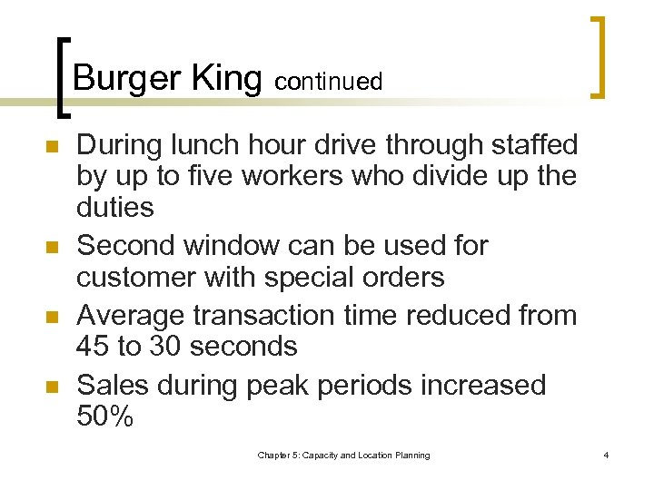 Burger King continued n n During lunch hour drive through staffed by up to