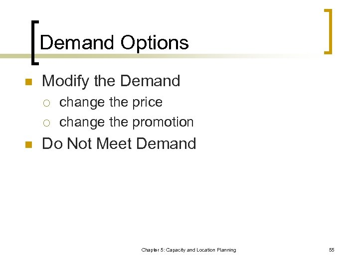 Demand Options n Modify the Demand ¡ ¡ n change the price change the