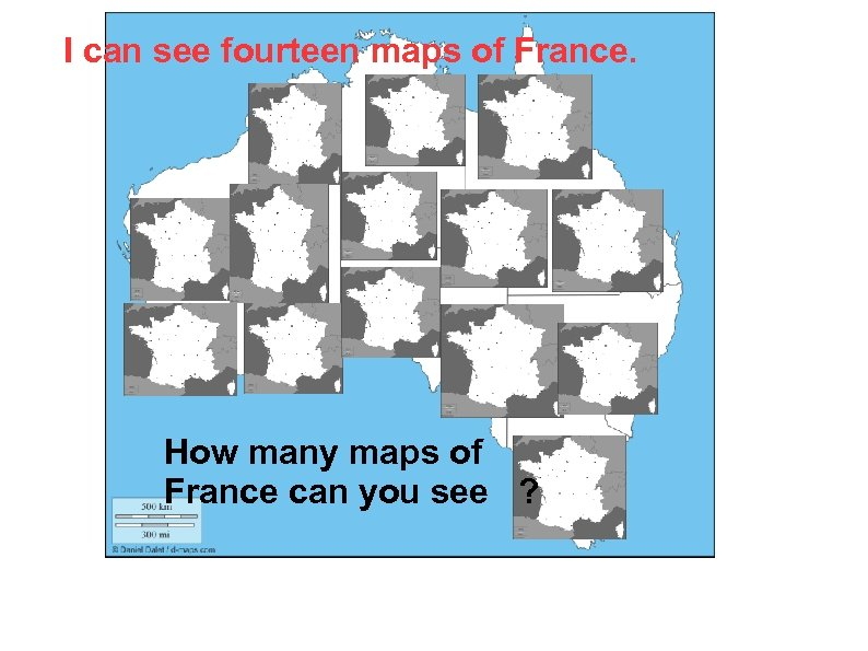 I can see fourteen maps of France. How many maps of France can you