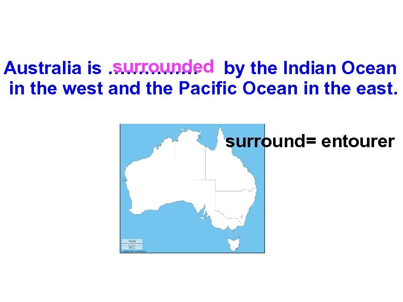 surrounded Australia is …………… by the Indian Ocean in the west and the Pacific