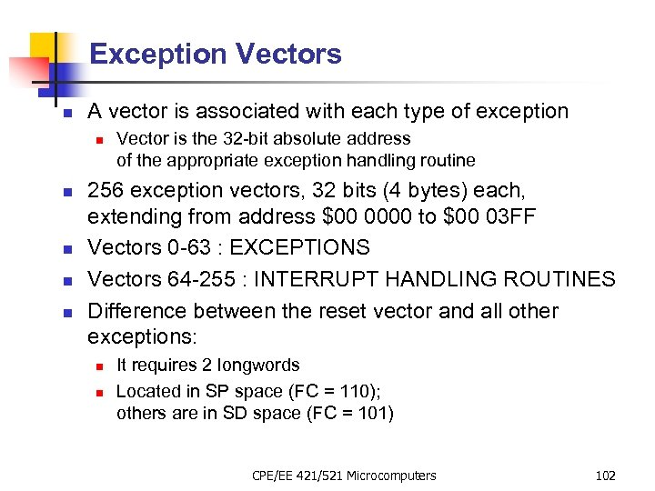 Exception Vectors n A vector is associated with each type of exception n n