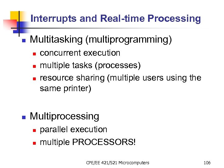 Interrupts and Real-time Processing n Multitasking (multiprogramming) n n concurrent execution multiple tasks (processes)