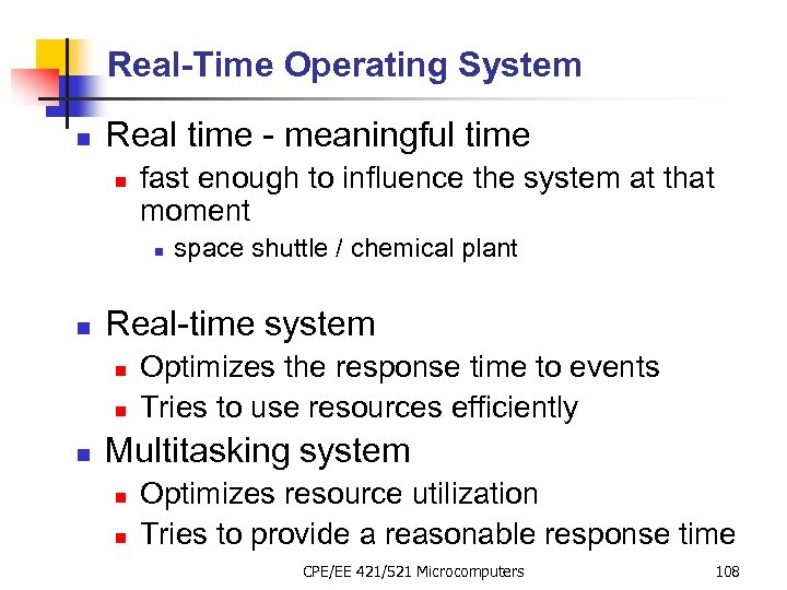 Real-Time Operating System n Real time - meaningful time n fast enough to influence