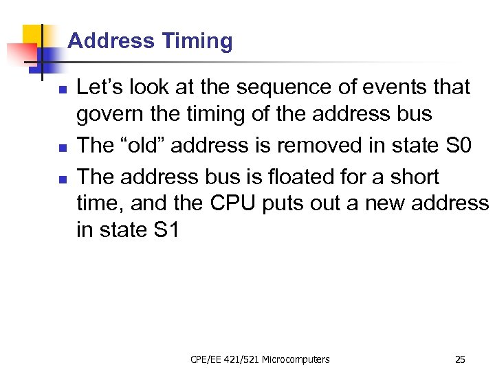 Address Timing n n n Let's look at the sequence of events that govern