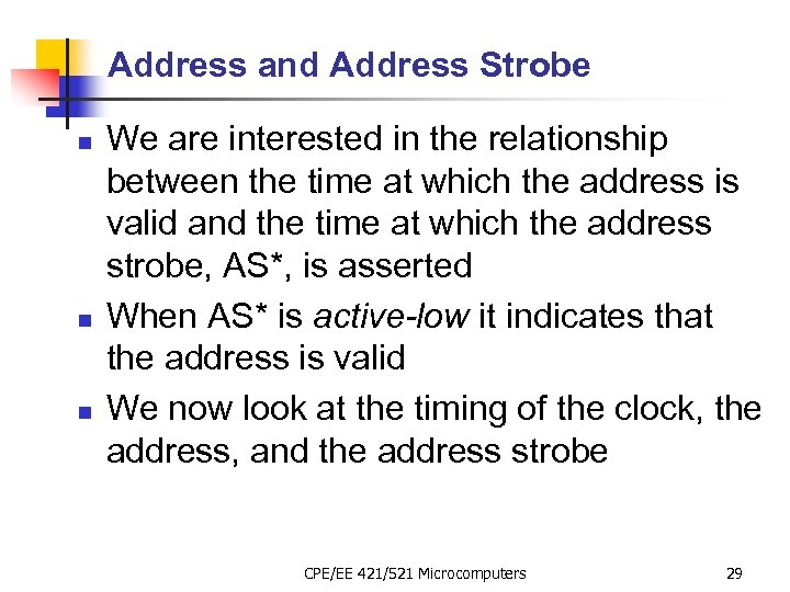Address and Address Strobe n n n We are interested in the relationship between