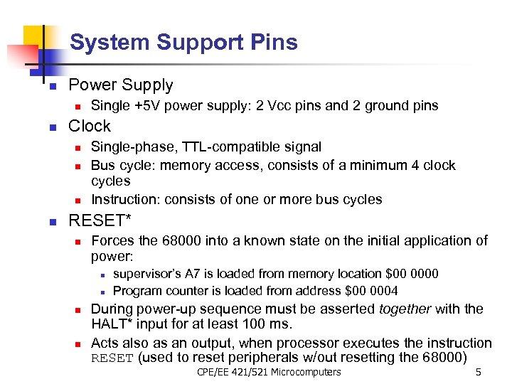 System Support Pins n Power Supply n n Clock n n Single +5 V