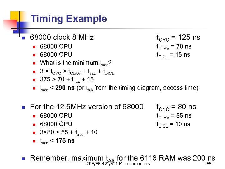 Timing Example n 68000 clock 8 MHz n n n 68000 CPU t. CLAV