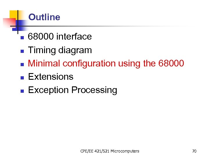 Outline n n n 68000 interface Timing diagram Minimal configuration using the 68000 Extensions