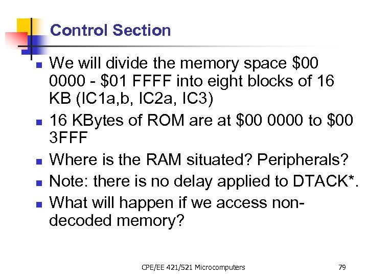 Control Section n n We will divide the memory space $00 0000 - $01