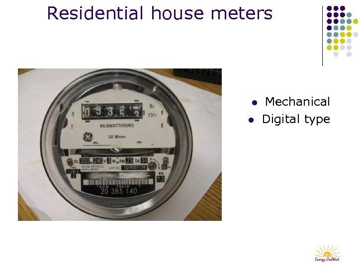 Residential house meters l l Mechanical Digital type