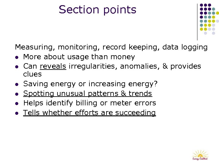Section points Measuring, monitoring, record keeping, data logging l More about usage than money