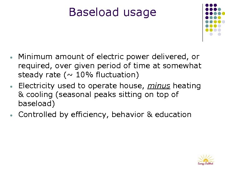 Baseload usage • • • Minimum amount of electric power delivered, or required, over