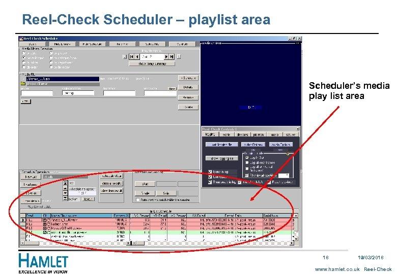 Reel-Check Scheduler – playlist area Scheduler's media play list area Main area schedule 18