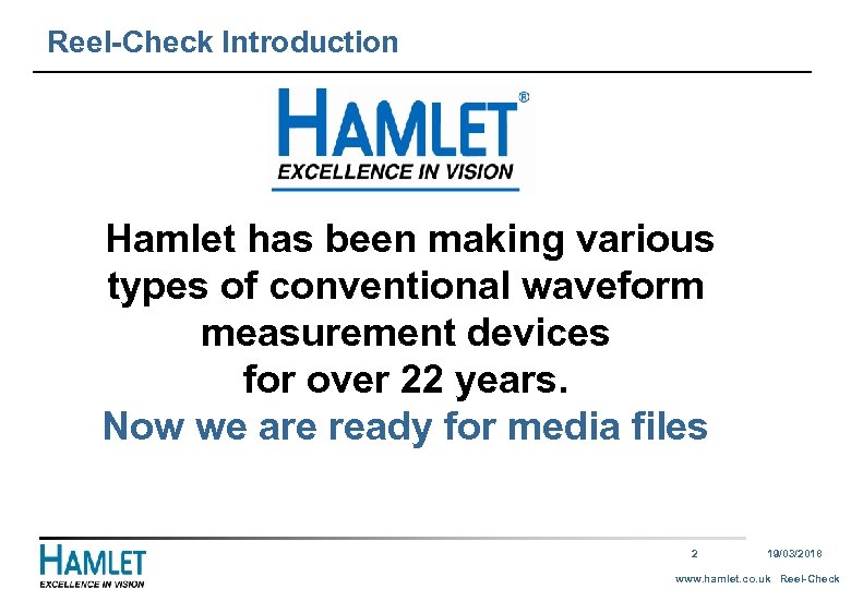 Reel-Check Introduction Hamlet has been making various types of conventional waveform measurement devices for