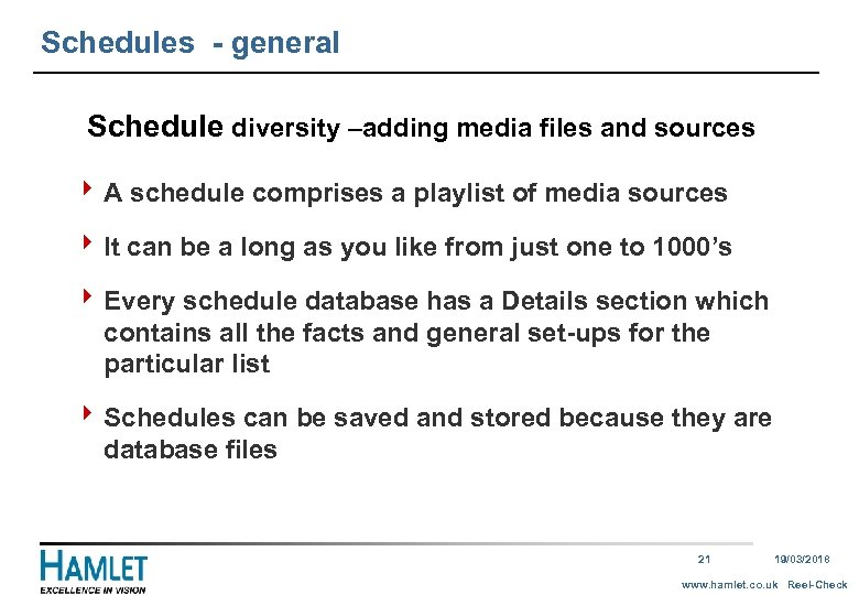 Schedules - general Schedule diversity –adding media files and sources 4 A schedule comprises