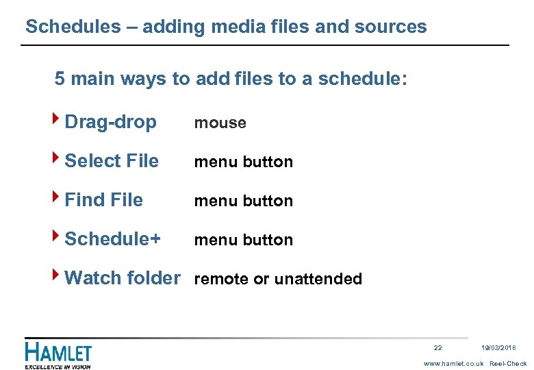 Schedules – adding media files and sources 5 main ways to add files to
