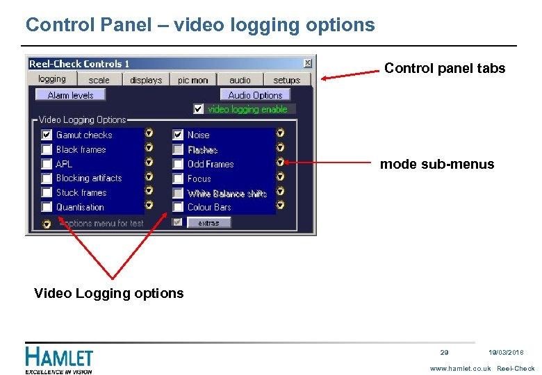 Control Panel – video logging options Control panel tabs mode sub-menus Video Logging options