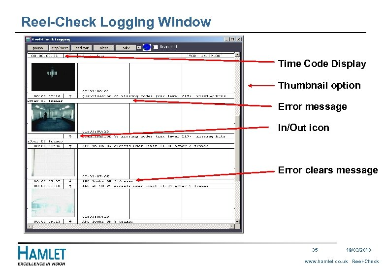 Reel-Check Logging Window Time Code Display Thumbnail option Error message In/Out icon Error clears