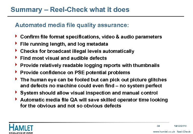 Summary – Reel-Check what it does Automated media file quality assurance: 4 4 4