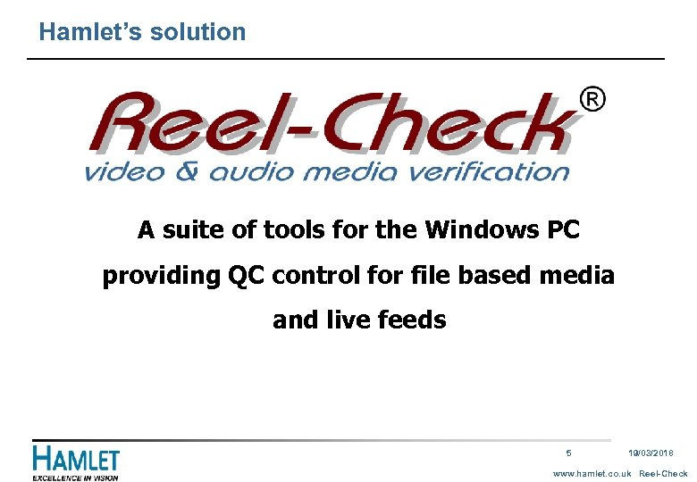 Hamlet's solution A suite of tools for the Windows PC providing QC control for