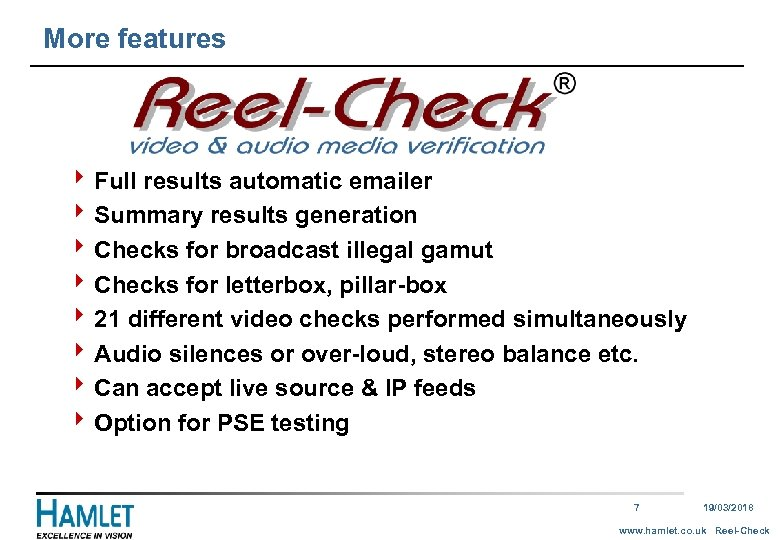 More features 4 Full results automatic emailer 4 Summary results generation 4 Checks for