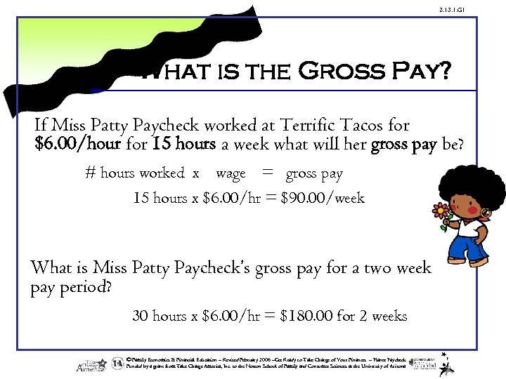 2. 13. 1. G 1 What is the Gross Pay? If Miss Patty Paycheck