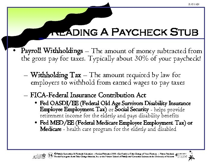 2. 13. 1. G 1 Reading A Paycheck Stub • Payroll Withholdings – The