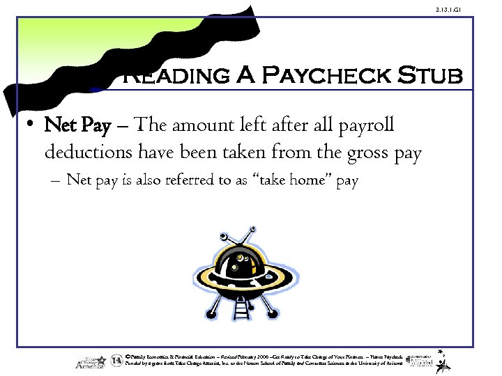 2. 13. 1. G 1 Reading A Paycheck Stub • Net Pay – The