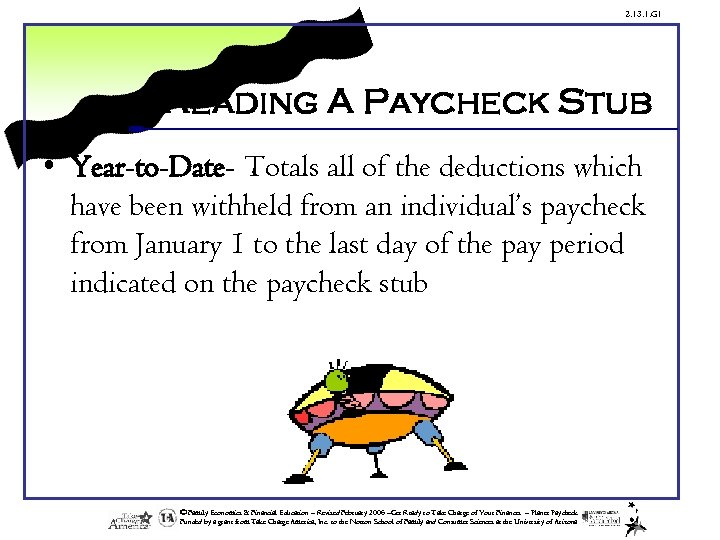 2. 13. 1. G 1 Reading A Paycheck Stub • Year-to-Date- Totals all of