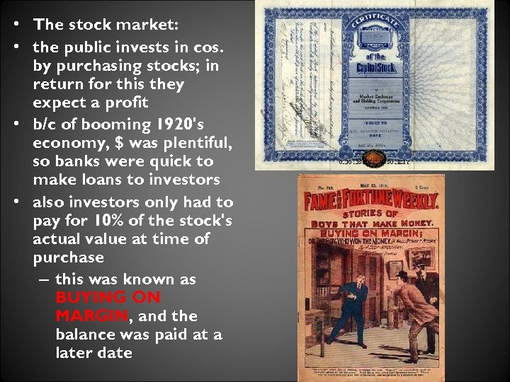 • The stock market: • the public invests in cos. by purchasing stocks;