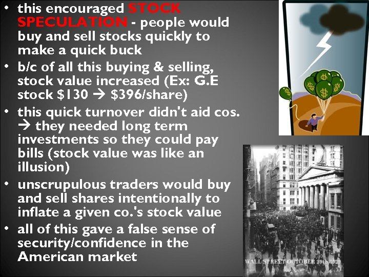 • this encouraged STOCK SPECULATION - people would buy and sell stocks quickly