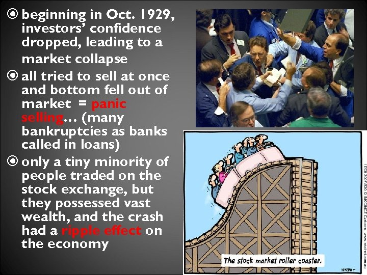 beginning in Oct. 1929, investors' confidence dropped, leading to a market collapse all