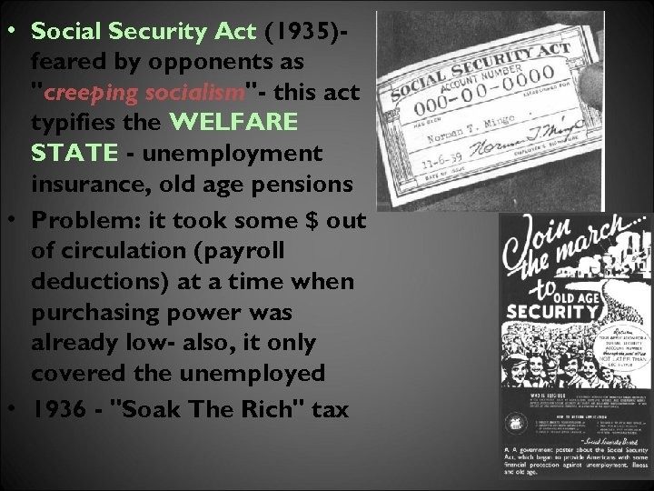 • Social Security Act (1935)feared by opponents as