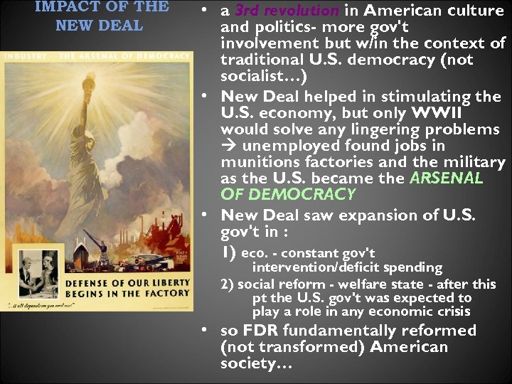 IMPACT OF THE NEW DEAL • a 3 rd revolution in American culture and