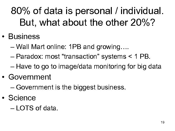 80% of data is personal / individual. But, what about the other 20%? •