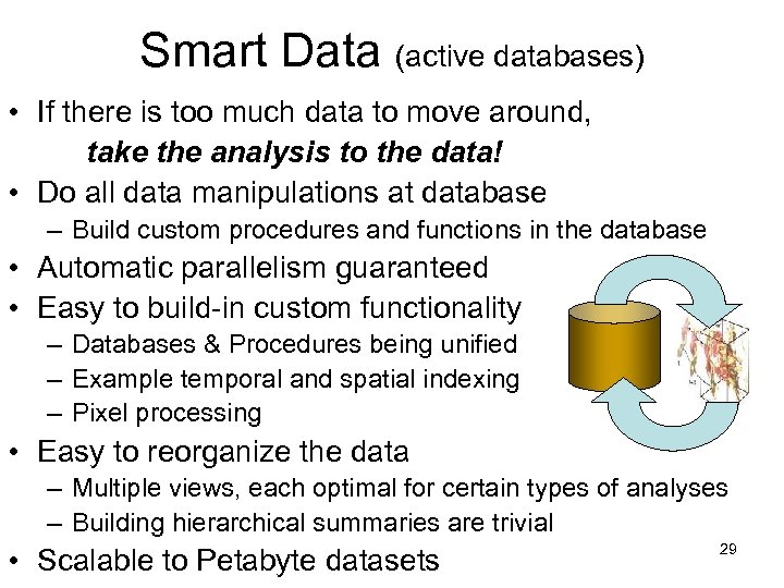 Smart Data (active databases) • If there is too much data to move around,