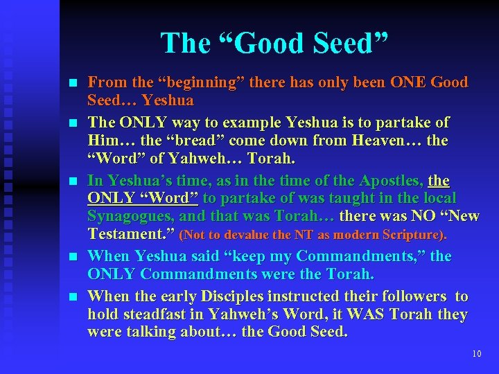 "The ""Good Seed"" n n n From the ""beginning"" there has only been ONE"