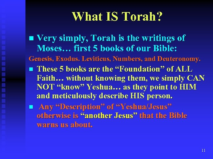 What IS Torah? n Very simply, Torah is the writings of Moses… first 5