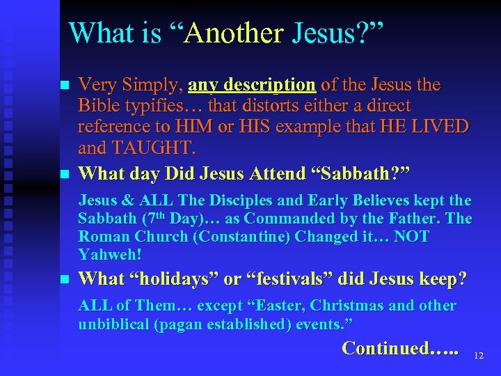 "What is ""Another Jesus? "" n n Very Simply, any description of the Jesus"