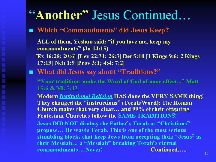 """Another"" Jesus Continued… n Which ""Commandments"" did Jesus Keep? ALL of them, Yeshua said:"