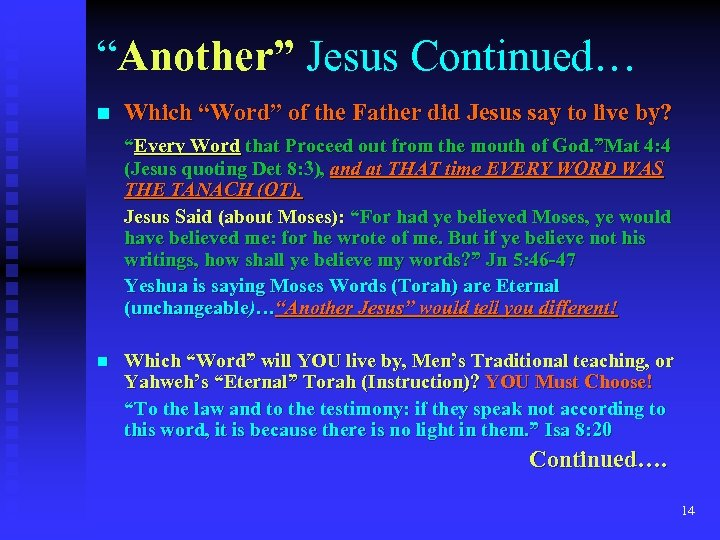 """Another"" Jesus Continued… n Which ""Word"" of the Father did Jesus say to live"