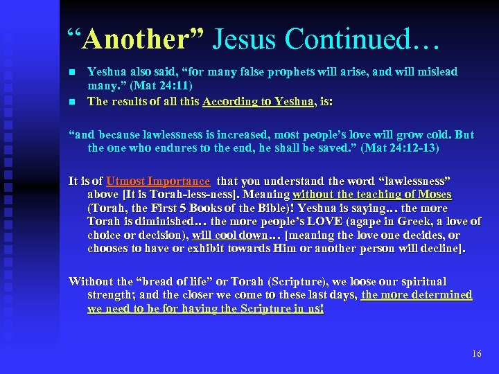 """Another"" Jesus Continued… n n Yeshua also said, ""for many false prophets will arise,"