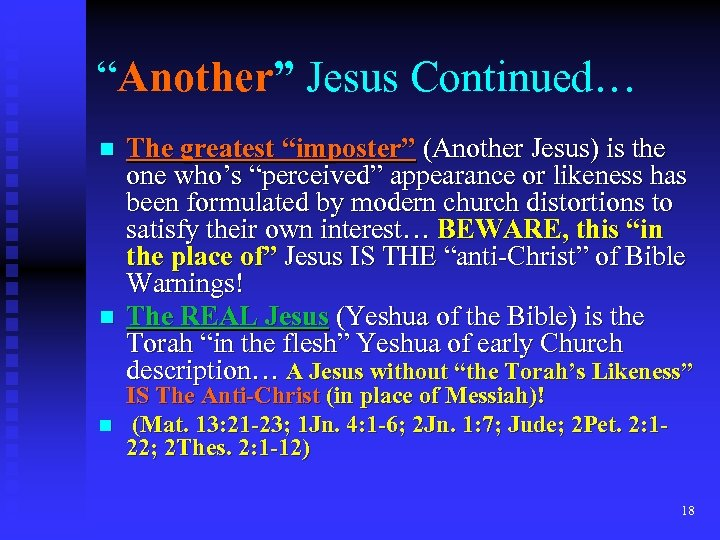 """Another"" Jesus Continued… n n n The greatest ""imposter"" (Another Jesus) is the one"