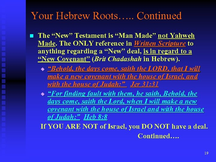 "Your Hebrew Roots…. . Continued n The ""New"" Testament is ""Man Made"" not Yahweh"
